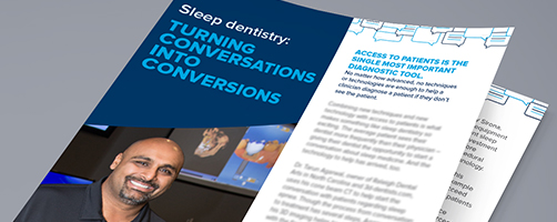 Sleep dentistry: Turning conversations into conversions